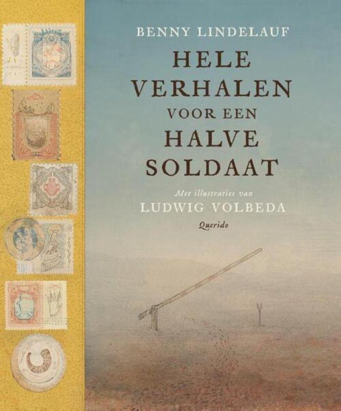 Benny Lindelauf Hele verhalen voor een halve soldaat