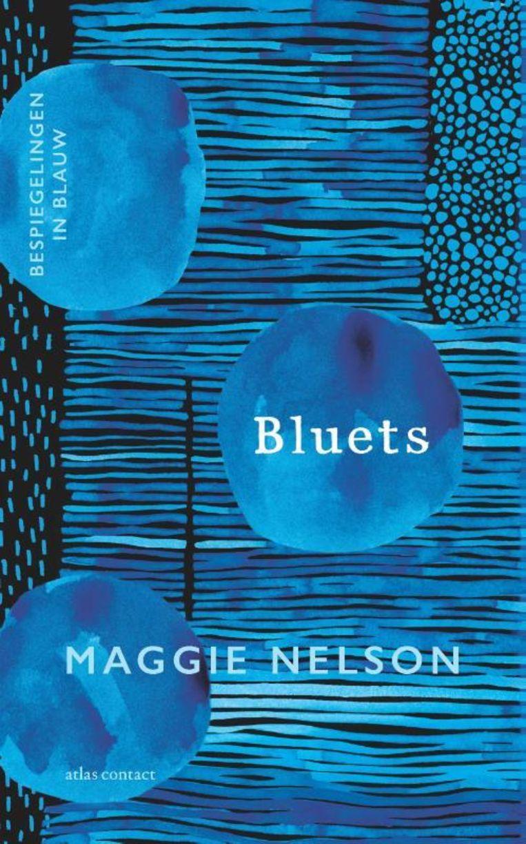 Maggie Nelson, 'Bluets, Bespiegelingen in blauw', Atlas Contact, 128 p., 22,99 euro.   Beeld RV