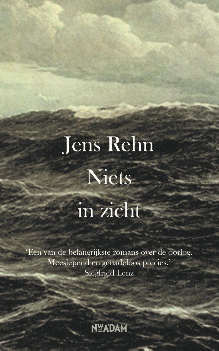 Jens Rehn: Niets in zicht. Uit het Duits vertaald door Anne Folkertsma. Nieuw Amsterdam; € 20. Beeld Nieuw Amsterdam
