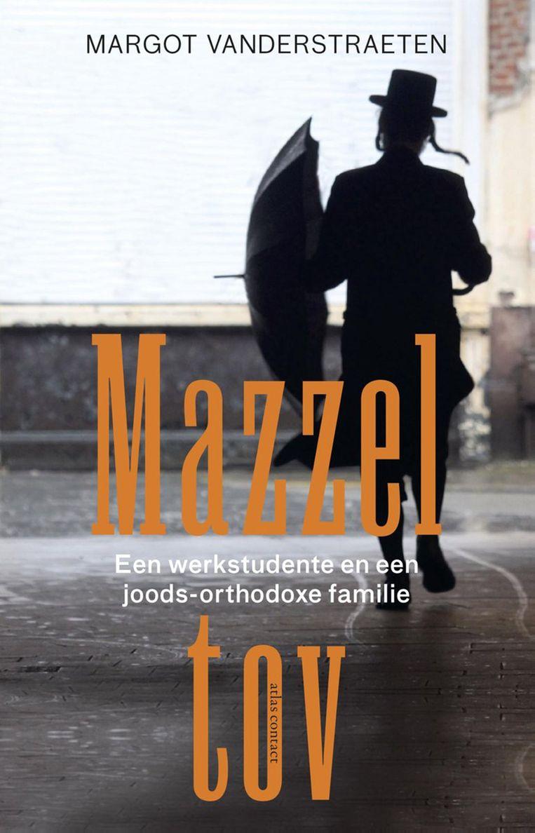'Mazzel tov' van Margot Vanderstraeten, Atlas/Contact, 336 p., 19,99 euro. Beeld RV