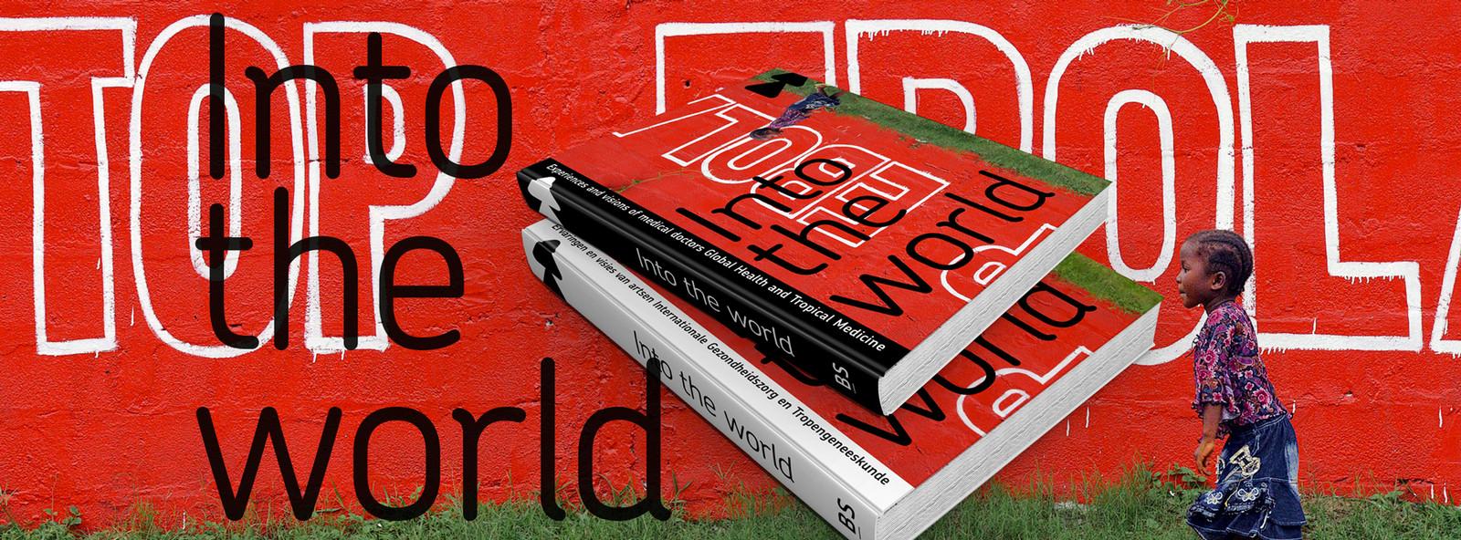 Het boek 'Into the World' laat zien wat Nederlandse artsen internationale gezondheidszorg betekenen voor de gezondheidszorg overal ter wereld
