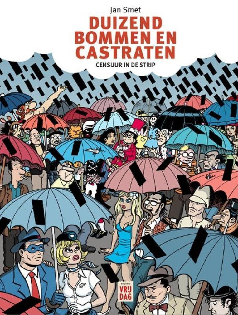 'Duizend bommen en castraten. Censuur in de strip' van Jan Smet. Beeld