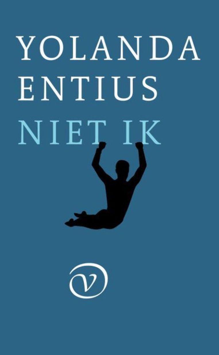 Yolanda Entius, 'Niet ik', Van Oorschot, 240 p., 20 euro. Beeld RV