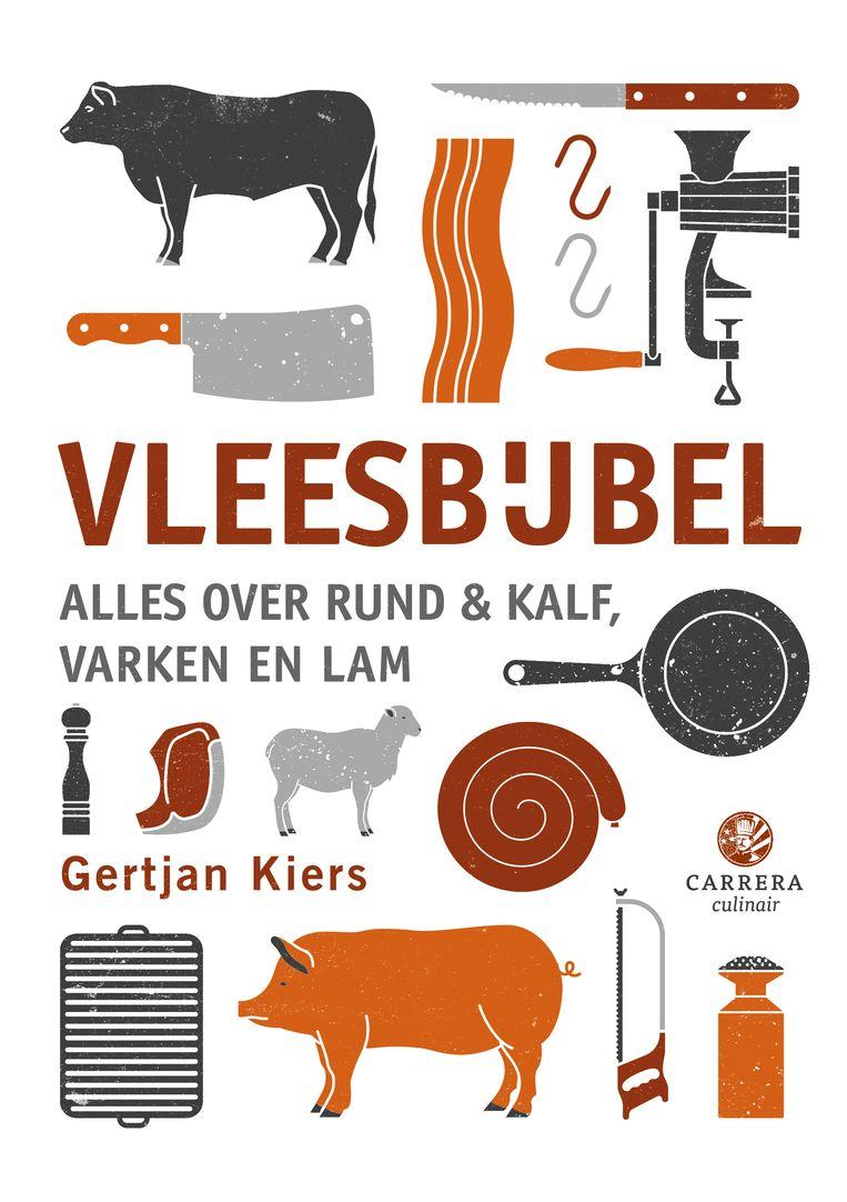 Vleesbijbel, Gertjan Kiers. Carrera Culinair, € 31,99. Beeld RV