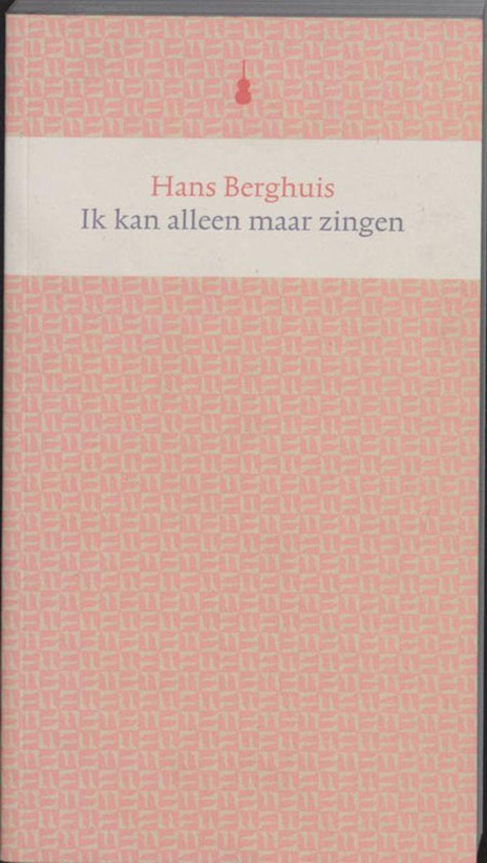Hans Berghuis omslag: Ik kan alleen maar zingen