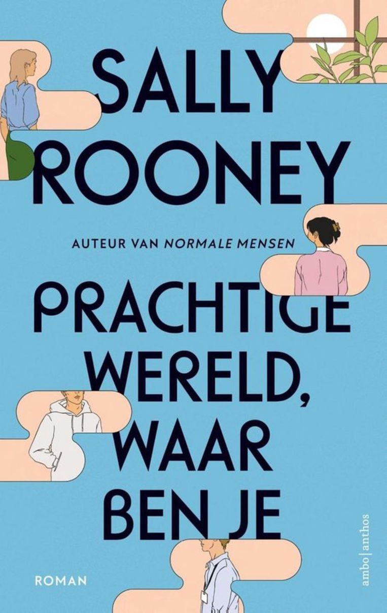 Sally Rooney, 'Prachtige wereld, waar ben je', Ambo Anthos, 336 p., 24,99 euro. Vertaling Gerda Baardman en Jan de Nijs.  Beeld rv