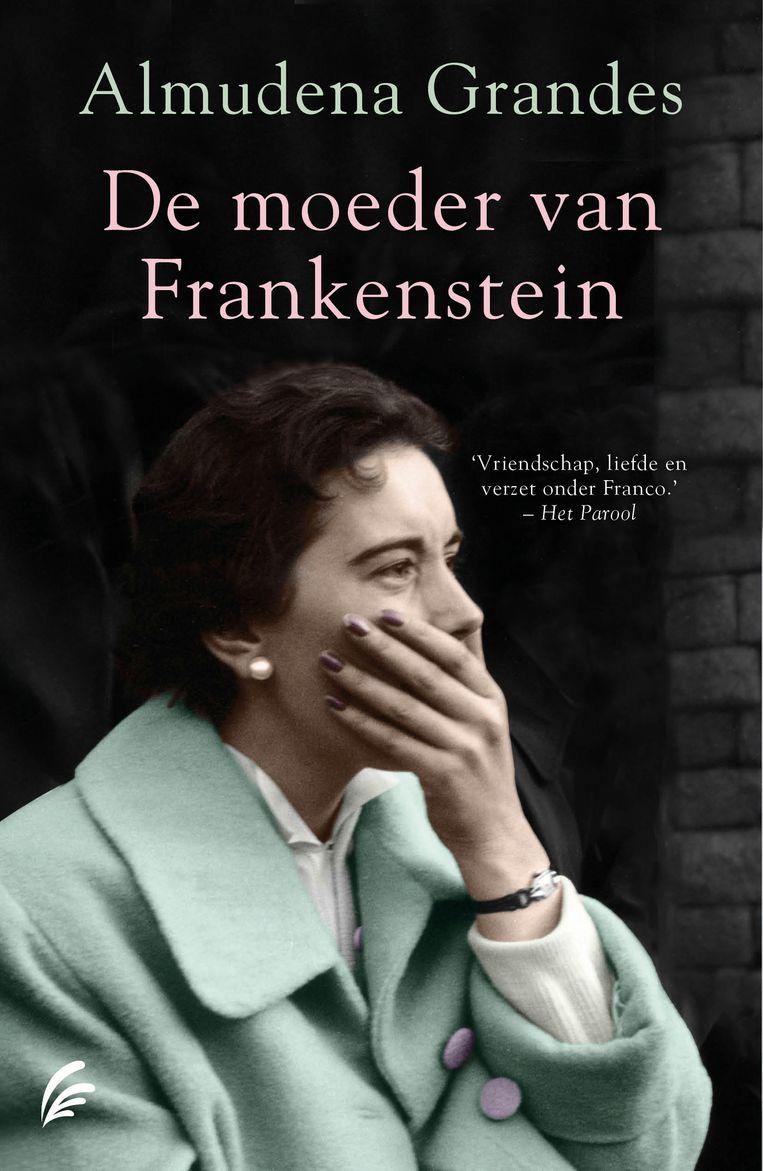 Almudena Grandes, De moeder van Frankenstein, Signatuur, 684 p., 29,99 euro. Vertaling Mia Buursma en Rikkie Degenaar.  Beeld rv