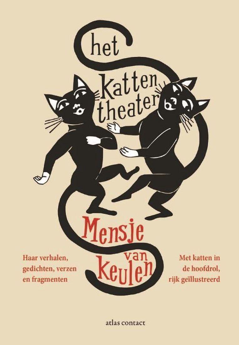 Mensje van Keulen, Het kattentheater, Atlas/Contact, 185 p., 19,99 euro. Beeld RV