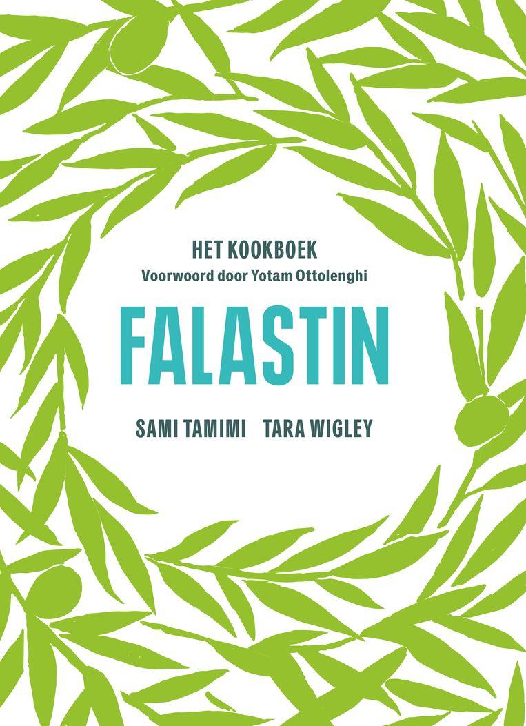 Falastin, Sami Tamimi & Tara Wigley, Fontaine Uitgevers, € 29,99  Beeld rv