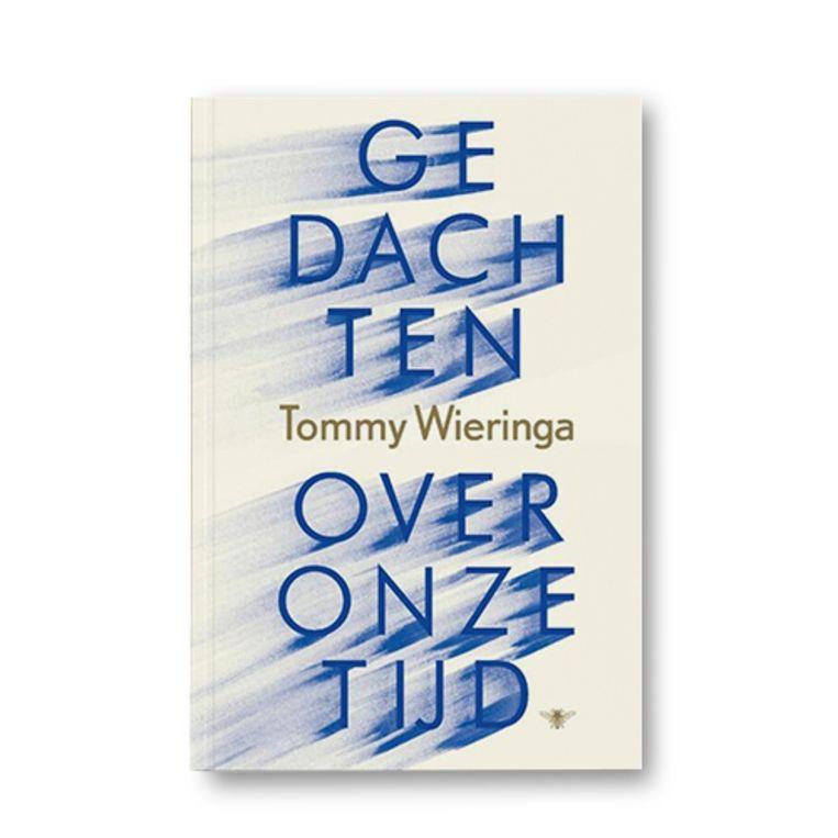 Gedachten over onze tijd - Tommy Wieringa Beeld Uitgeverij De Bezige Bij