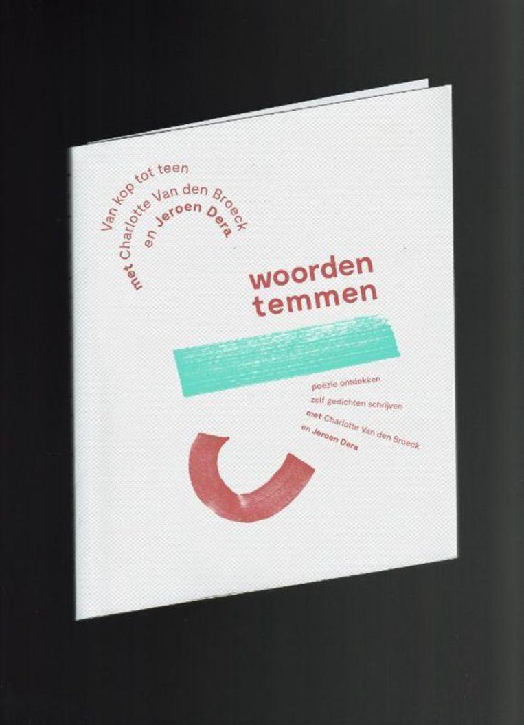 Charlotte van den Broeck en Jeroen Dera, Woorden Temmen. Uitgeverij Grange Fontaine, €24,55, 208 blz. Beeld