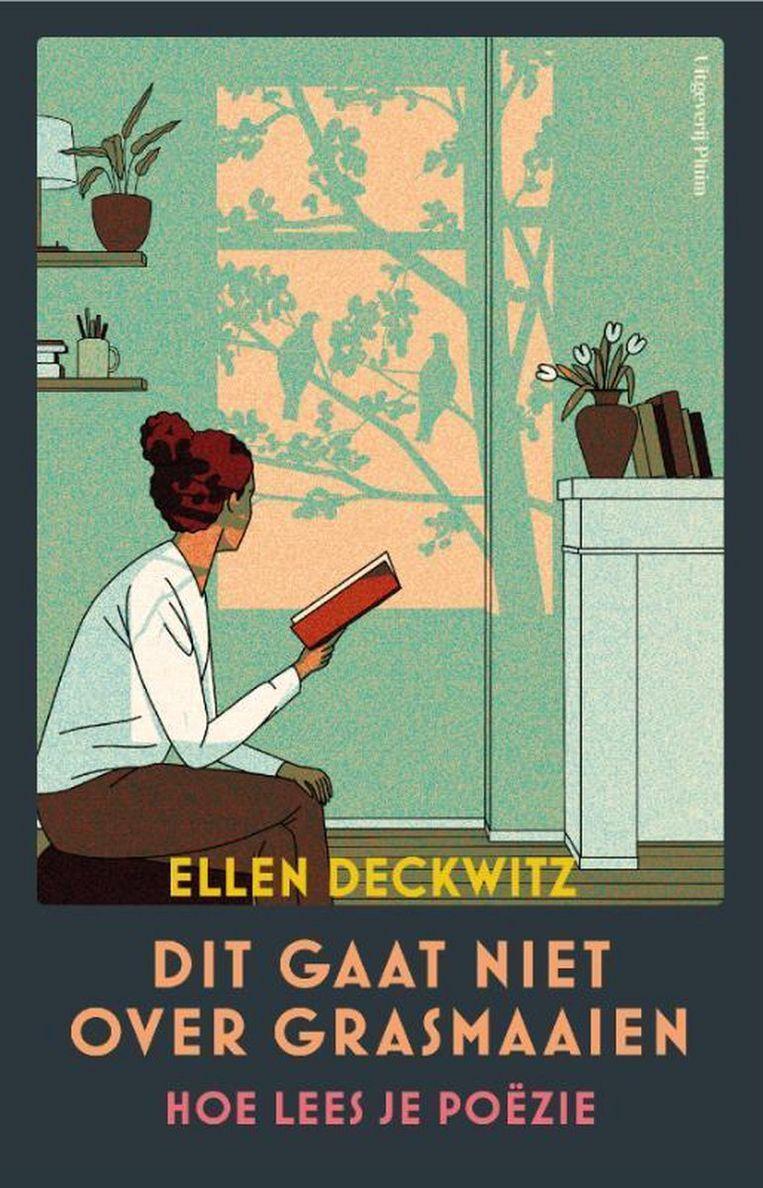 Ellen Deckwitz, Dit gaat niet over grasmaaien. Uitgeverij Pluim, €19,99, 140 blz. Beeld