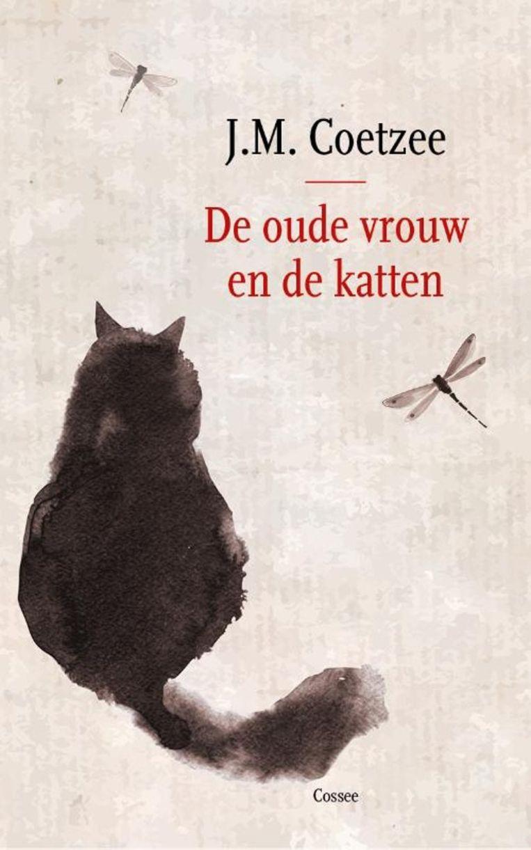 J.M. Coetzee: De oude vrouw en de katten Cossee; 144 pagina's; € 20,99. Beeld rv