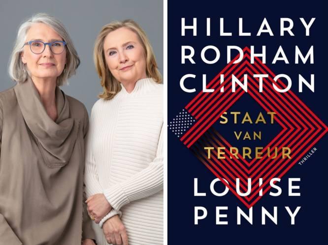 """Hillary Clinton schrijft nachtmerries van zich af in thriller 'Staat van Terreur': """"Verhaal is maar al te actueel"""""""