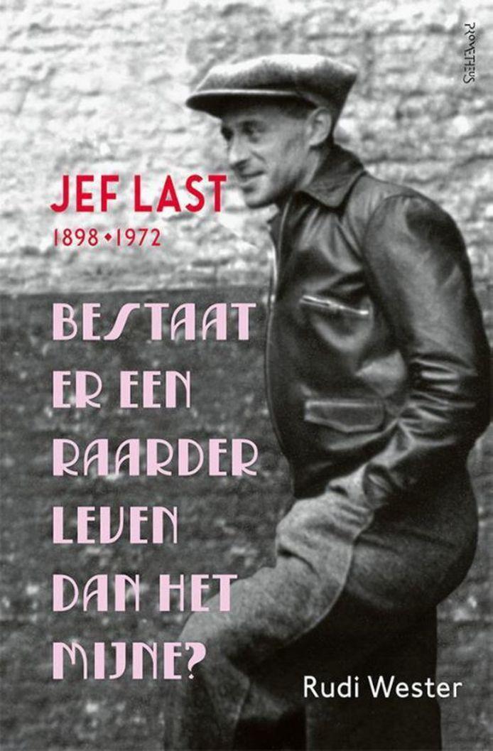 cover biografie Jef Last: Bestaat er een raarder leven dan het mijne?
