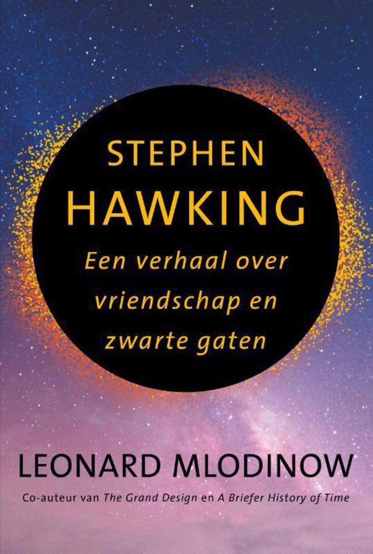 Leonard Mlodinow, Stephen Hawking: een verhaal over vriendschap en zwarte gaten. New Scientist, €24,99 240 blz. Beeld