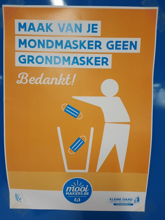'Maak van je mondmasker geen grondmasker'; je ziet de affiche onder meer aan de Colruyt in Kuurne.