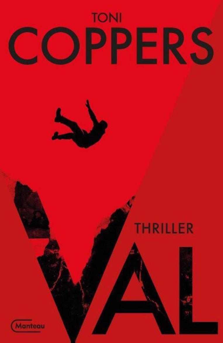 Toni Coppers, 'Val', Manteau, 378 p., 21,99 euro. Beeld Uitgeverij Manteau