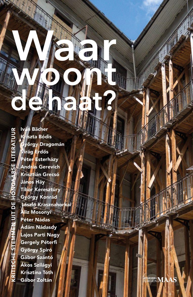 Mari Alföldy & Viacheslav Sereda (red.), 'Waar woont de haat?', Jurgen Maas, 239 p., 19,95 euro. Uit het Hongaars vertaald door Jannet Bosselaar, Frans van Nes e.a.   Beeld rv