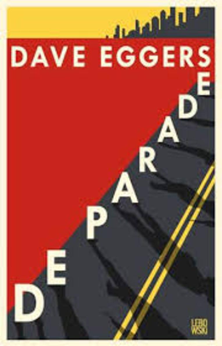 Dave Eggers, 'De parade', Lebowski, 142 p., 21,99 euro. Vertaald door Gerda Baardman, Maaike Bijnsdorp, Lucie Schaap en Elles Tukker. 3,5 sterren. Beeld rv
