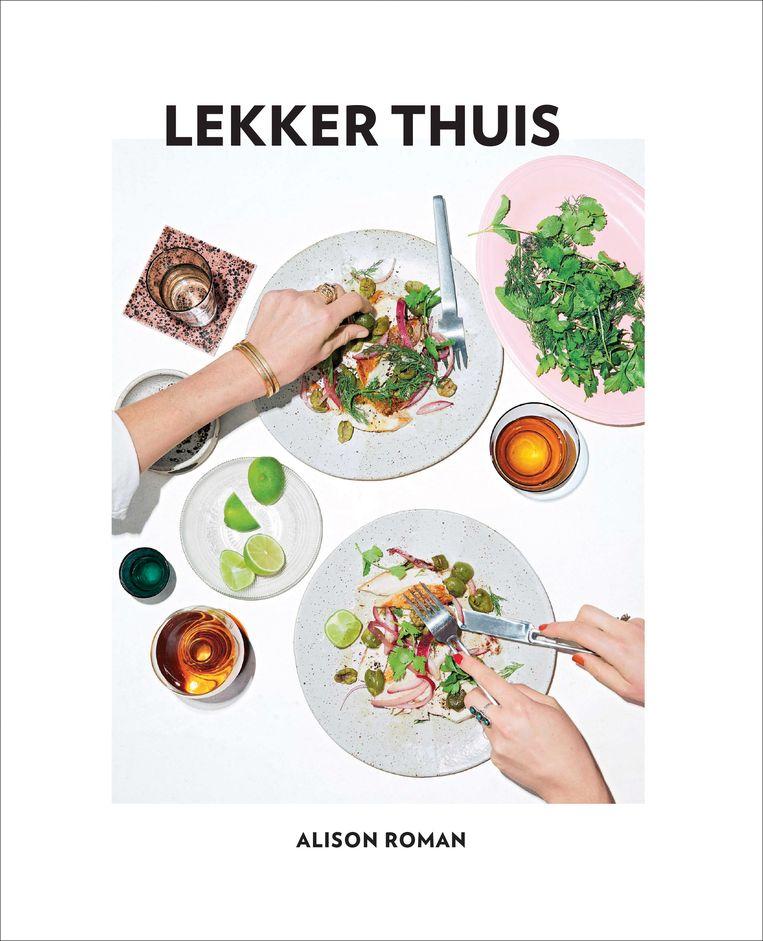 Lekker thuis, Alison Roman, Unieboek | Het Spectrum, €27,99. Beeld