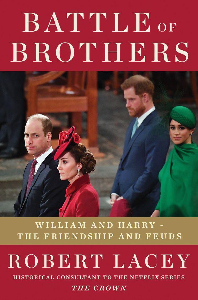 'Battle of Brothers: William and Harry – the Friendship and the Feuds', het nieuwe boek van Robert Lacey