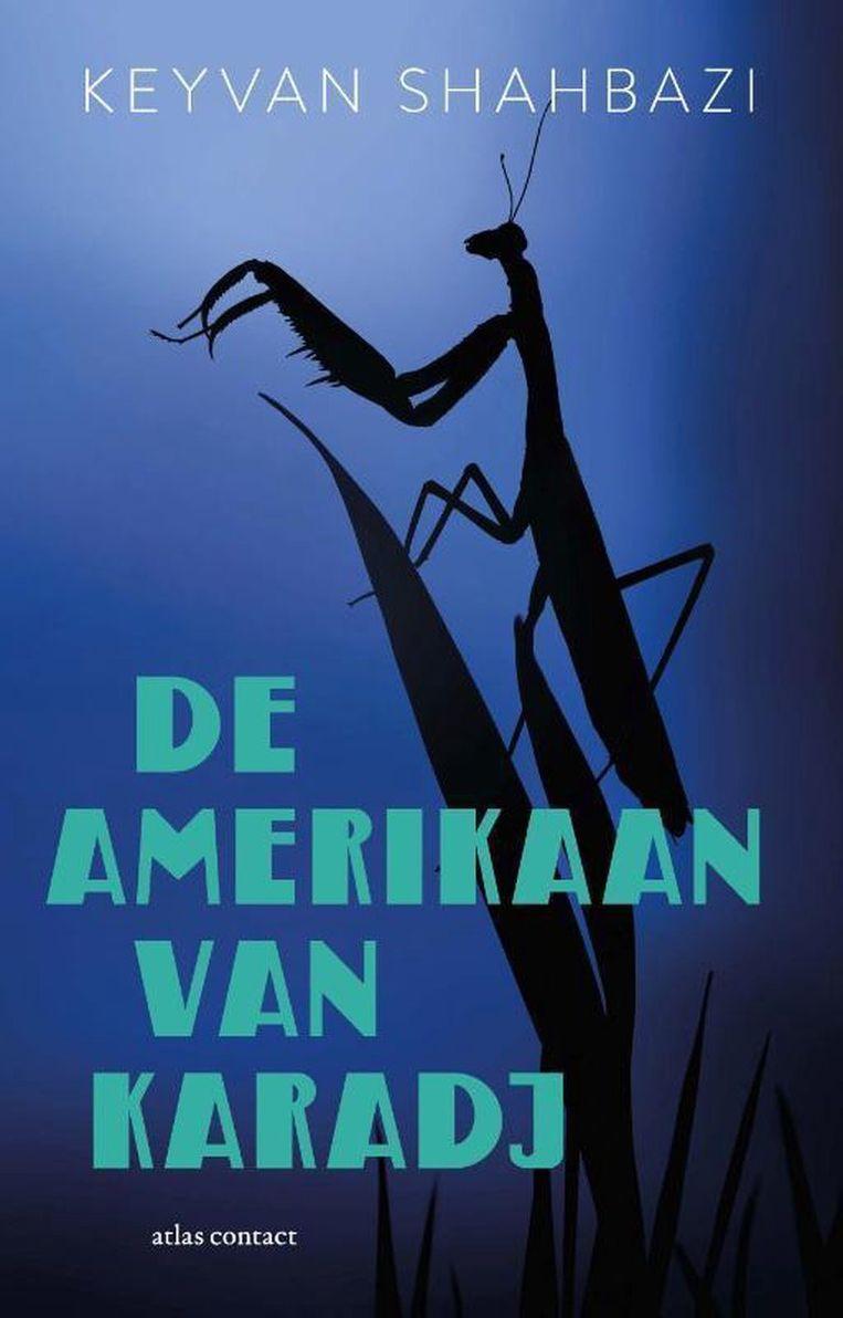 Keyvan Shahbazi, 'De Amerikaan van Karadj', Atlas Contact, 288 p., 22,99 euro.   Beeld rv