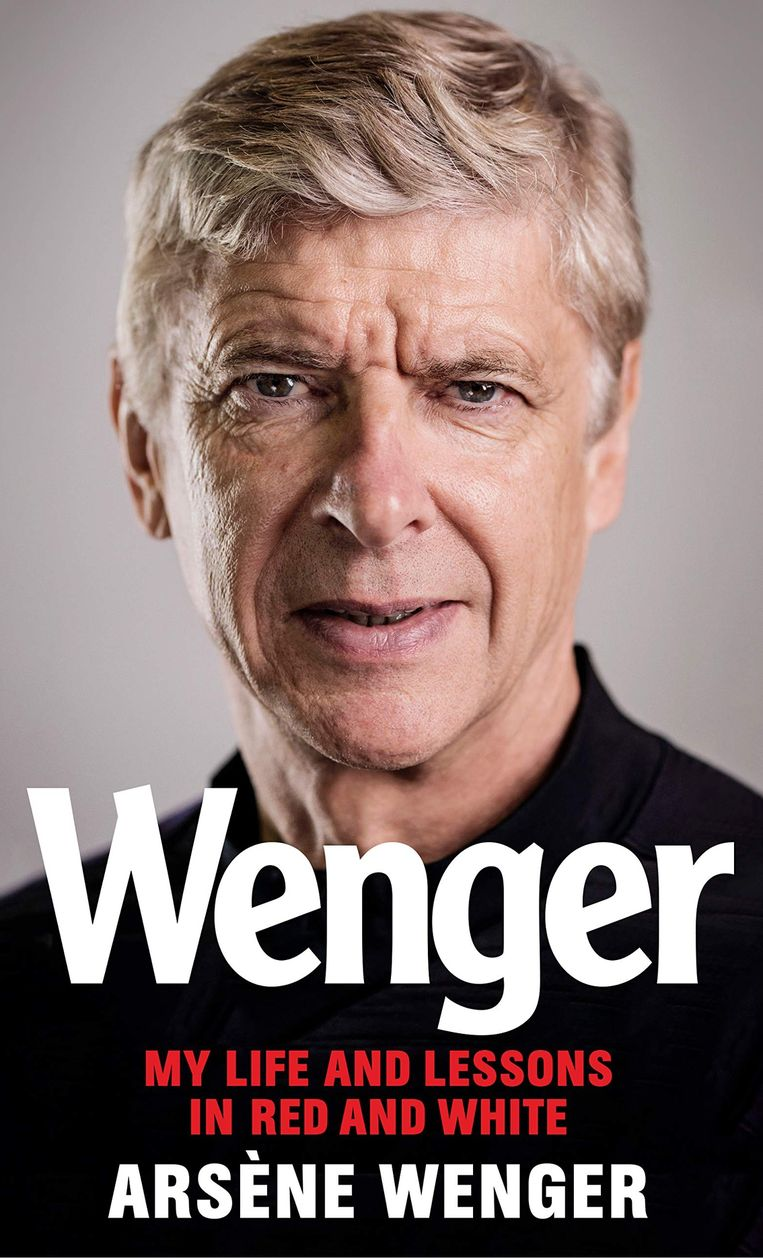 Arsène Wenger, 'My Life in Red and White: My Autobiography', Weidenfeld & Nicolson Beeld