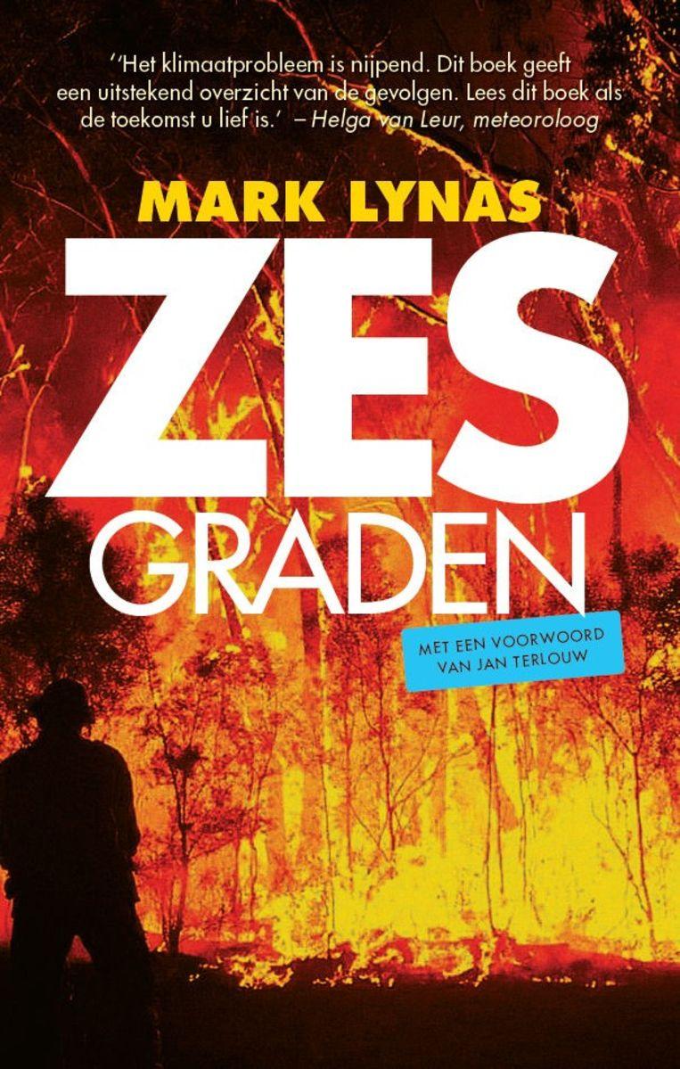 Mark Lynas, 'Zes graden', EPO/Jan van Arkel, 372p., 19,95 euro. Vertaald uit het Engels door Nigel Harle.as Beeld RV