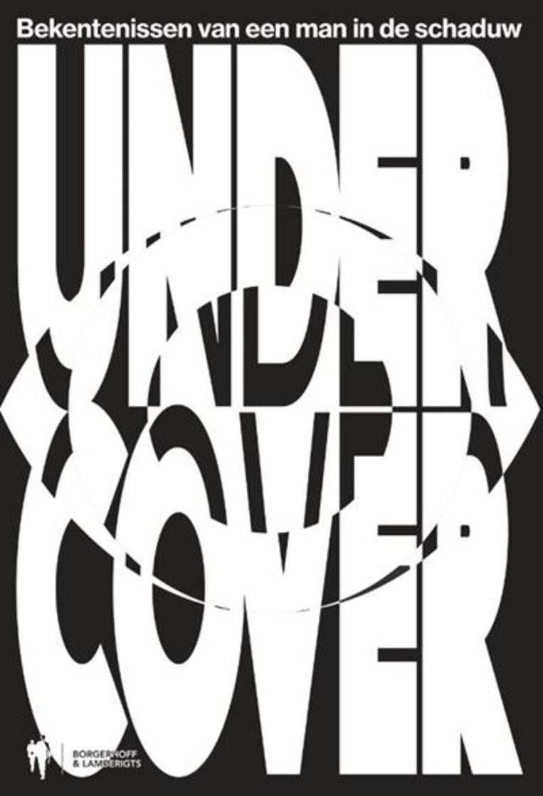 'Undercover' van Vic Thiefs is verschenen bij Borgerhoff & Lamberigts. Beeld rv