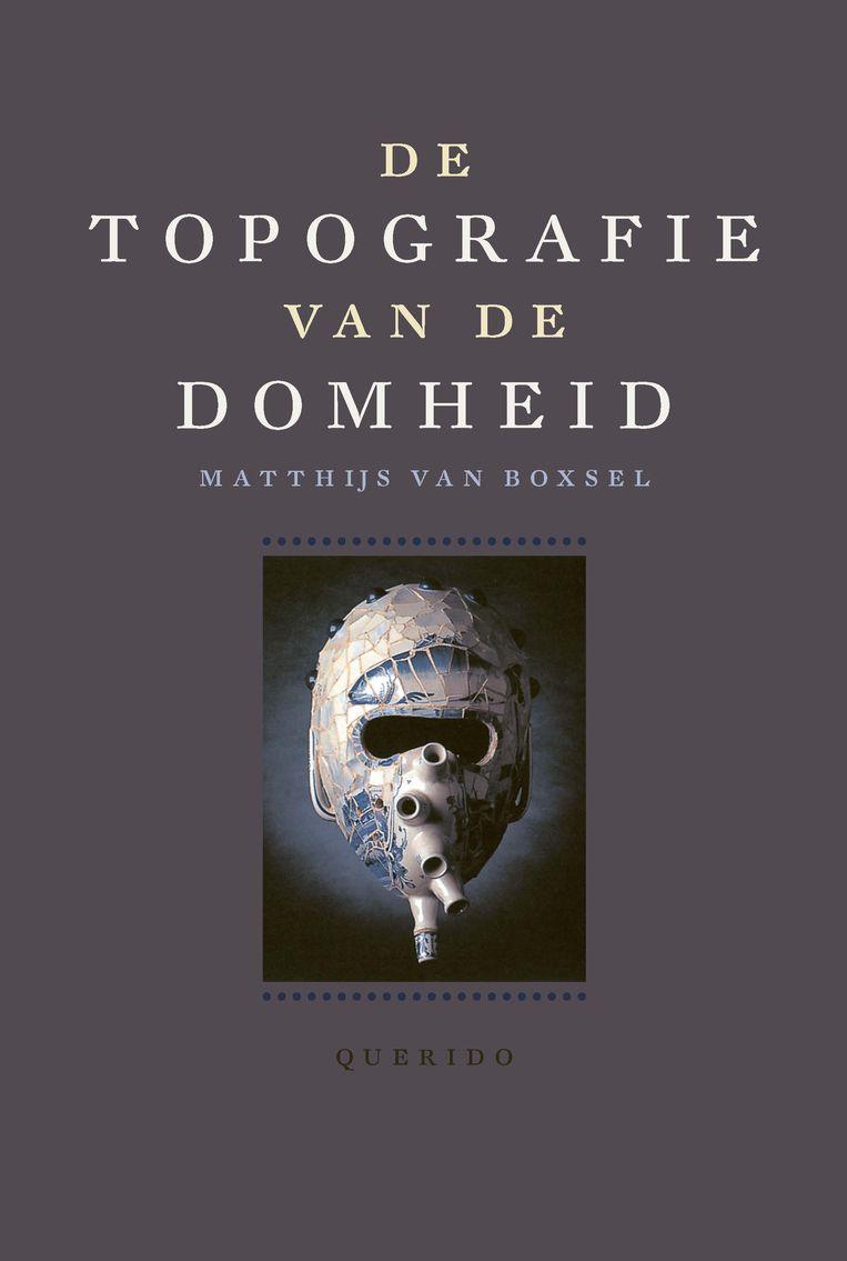Matthijs van Boxsel, Topografie van de domheid, Querido, 330 p., 27,99 euro. Beeld rv