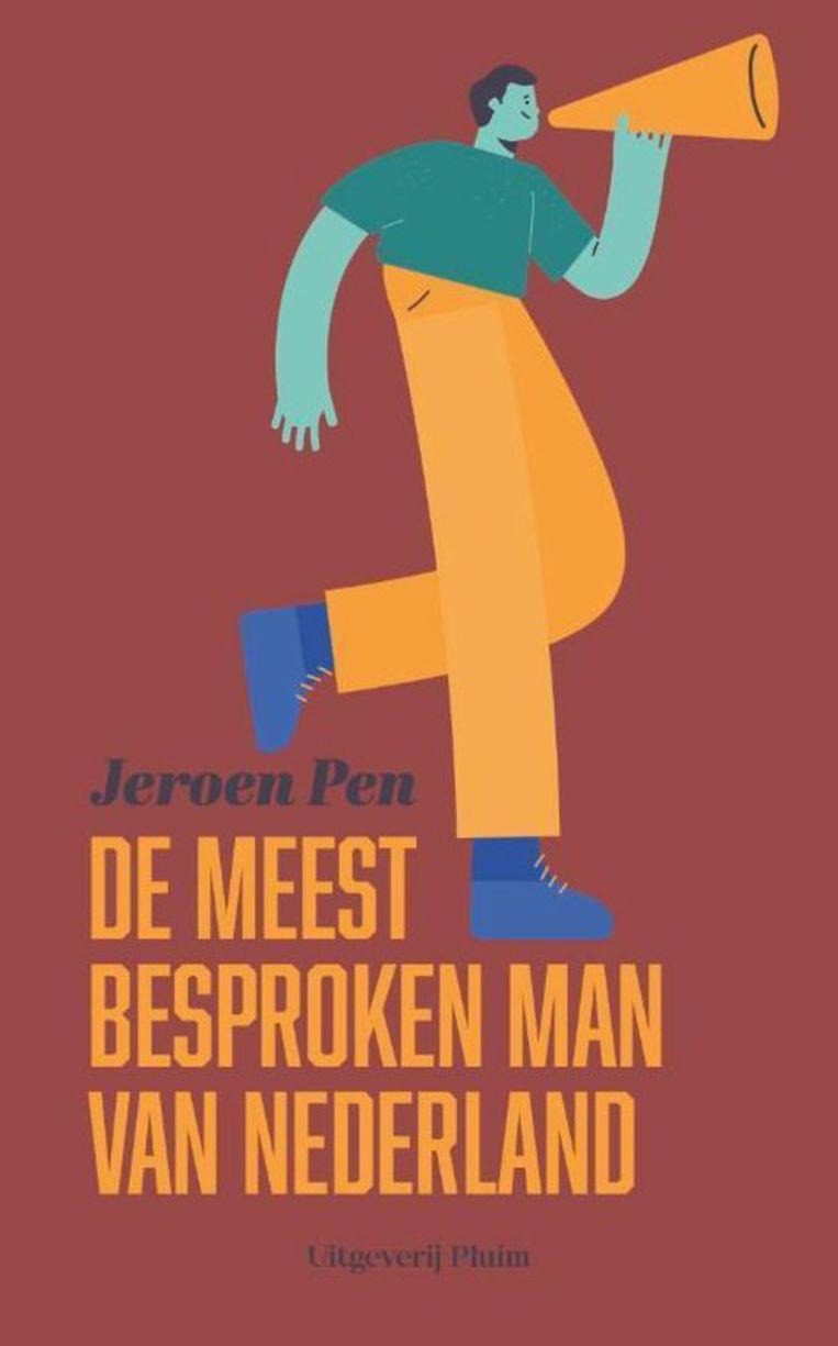De meest besproken man van Nederland, door Jeroen Pen. Beeld