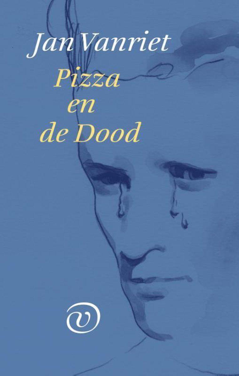 Jan Vanriet, 'Pizza en de dood', Van Oorschot, 124 p., 19,95 euro.   Beeld RV