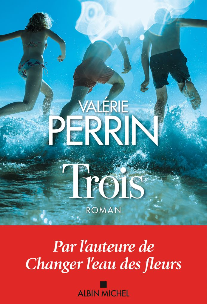 """""""Trois"""", le nouveau roman de Valérie Perrin."""