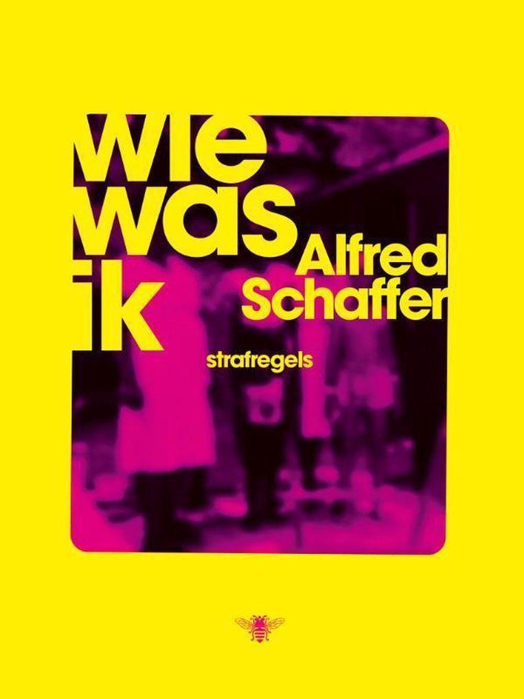 Alfred Schaffer: wie was ik (strafregels) Beeld rv
