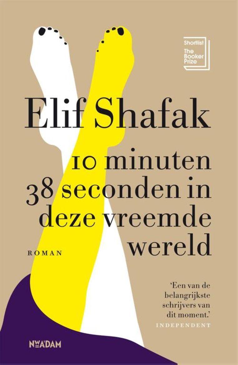 Elif Shafak, 10 Minuten 38 Seconden in Deze Vreemde Wereld, vertaald door Manon Smits, Nieuw Amsterdam, €22,99 320 blz. Beeld
