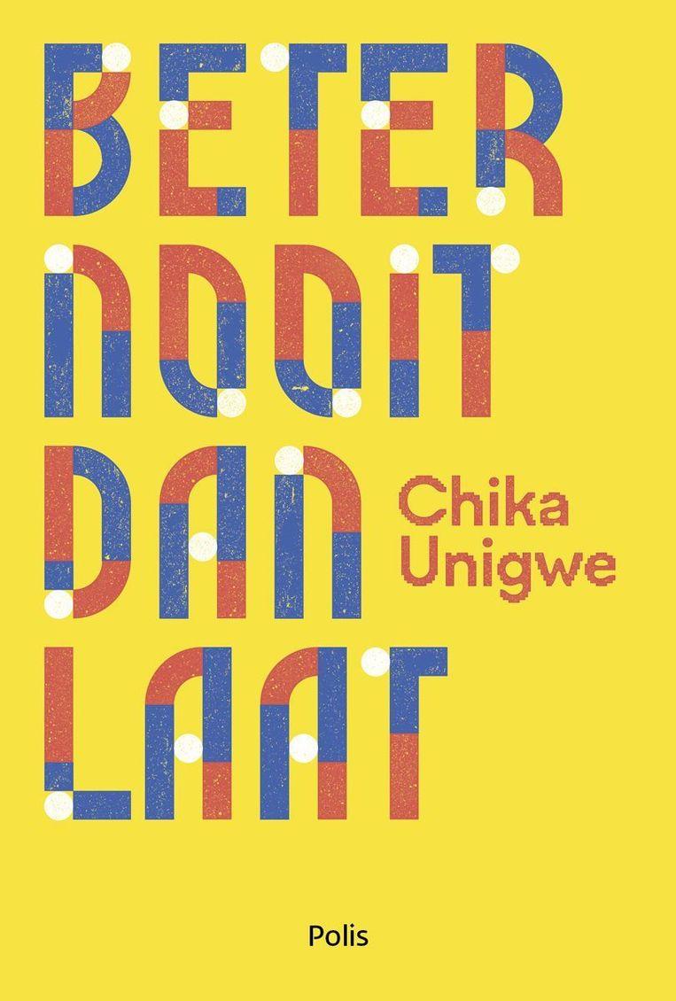 Chika Unigwe, 'Beter nooit dan laat', Polis, 184 p., 20 euro.   Beeld rv