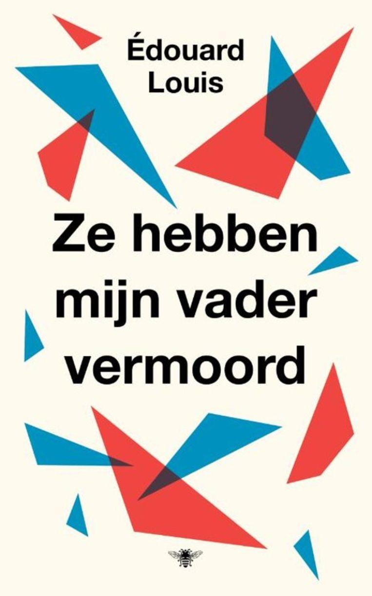 Edouard Louis, 'Ze hebben mijn vader vermoord', De Bezige Bij, 96 p., 16,99 euro. Vertaald door Jan Pieter van der Sterre en Rheintje Ghoos. Beeld RV