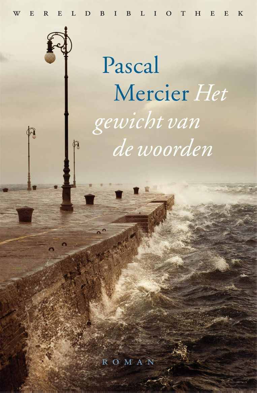Pascal Mercier, 'Het gewicht van de woorden', Wereldbibliotheek, 448 blz., 24,99 euro Beeld rv