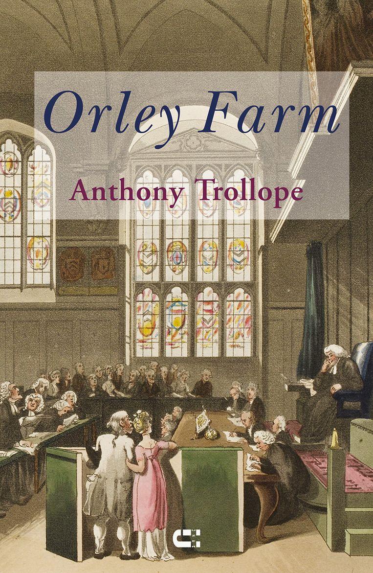 Anthony Trollope, 'Orley Farm', Uitgeverij IJzer, 766 p., 29,95 euro. Vertaling Marijke Loots. Beeld rv