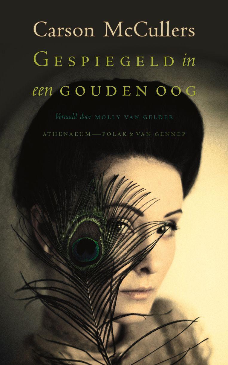 Fictie Carson McCullers Gespiegeld in een gouden oog Vertaald door Molly van Gelder, Athenaeum,  €18,99 144  blz. Beeld