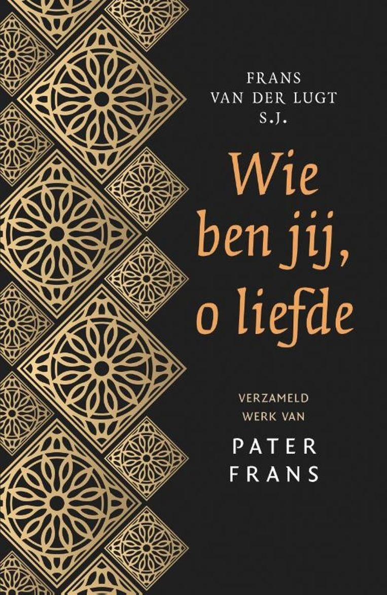 Frans van der Lugt s.j., Wie ben jij, o liefde. Beeld rv