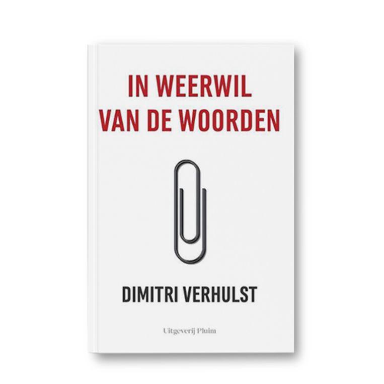 In weerwil van de woorden - Dimitri Verhulst Beeld Uitgeverij Pluim