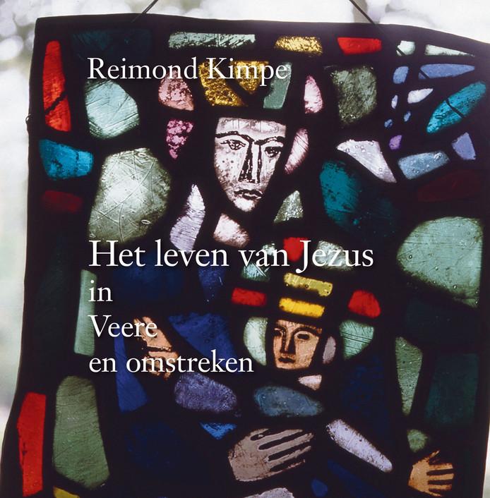 cover Het leven van Jezus in Veere en omstreken, Reimond Kimpe, Lo van Driel
