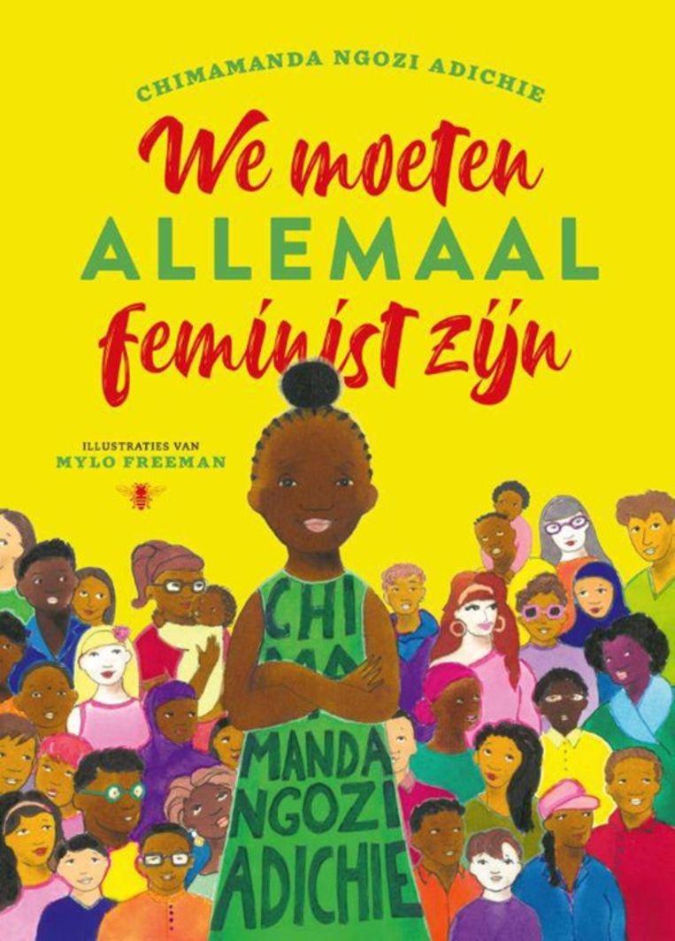 Chimamanda Ngozi Adichie & Mylo Freeman, 'We moeten allemaal feminist zijn', De Bezige Bij, 16,99 euro, 10+. Beeld rv