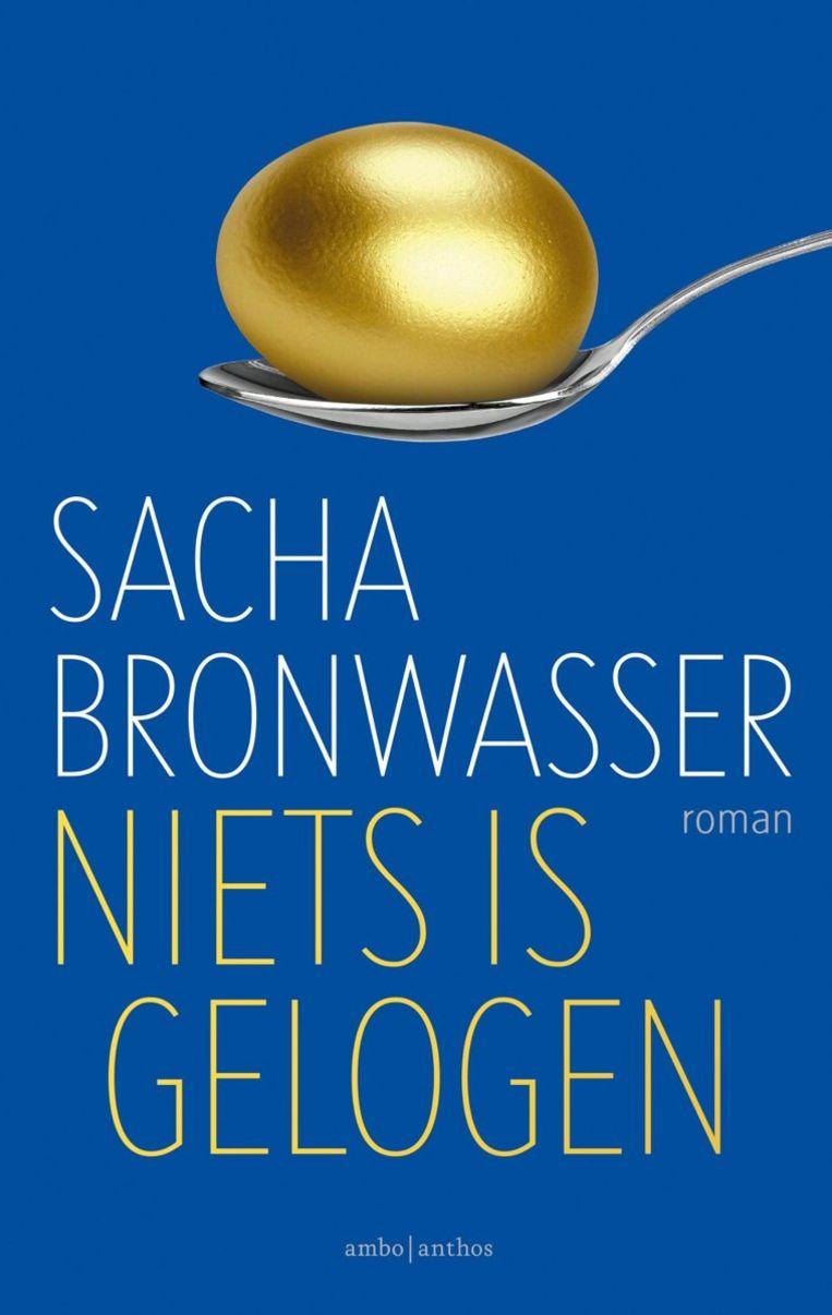 Sacha Bronwasser: Niets is gelogen. Beeld Ambo Anthos