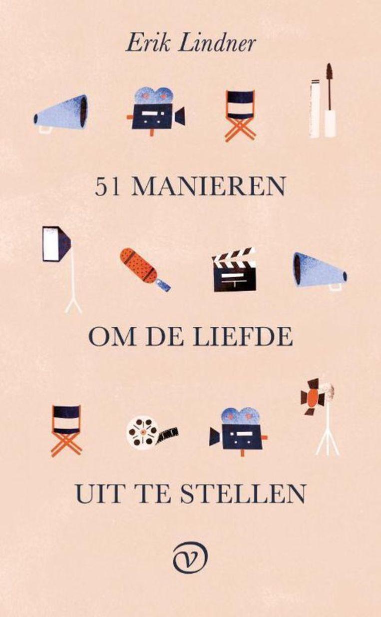 Erik Lindner, '51 manieren om de liefde uit te stellen', Van Oorschot, 318 p., 22,50 euro. Beeld rv