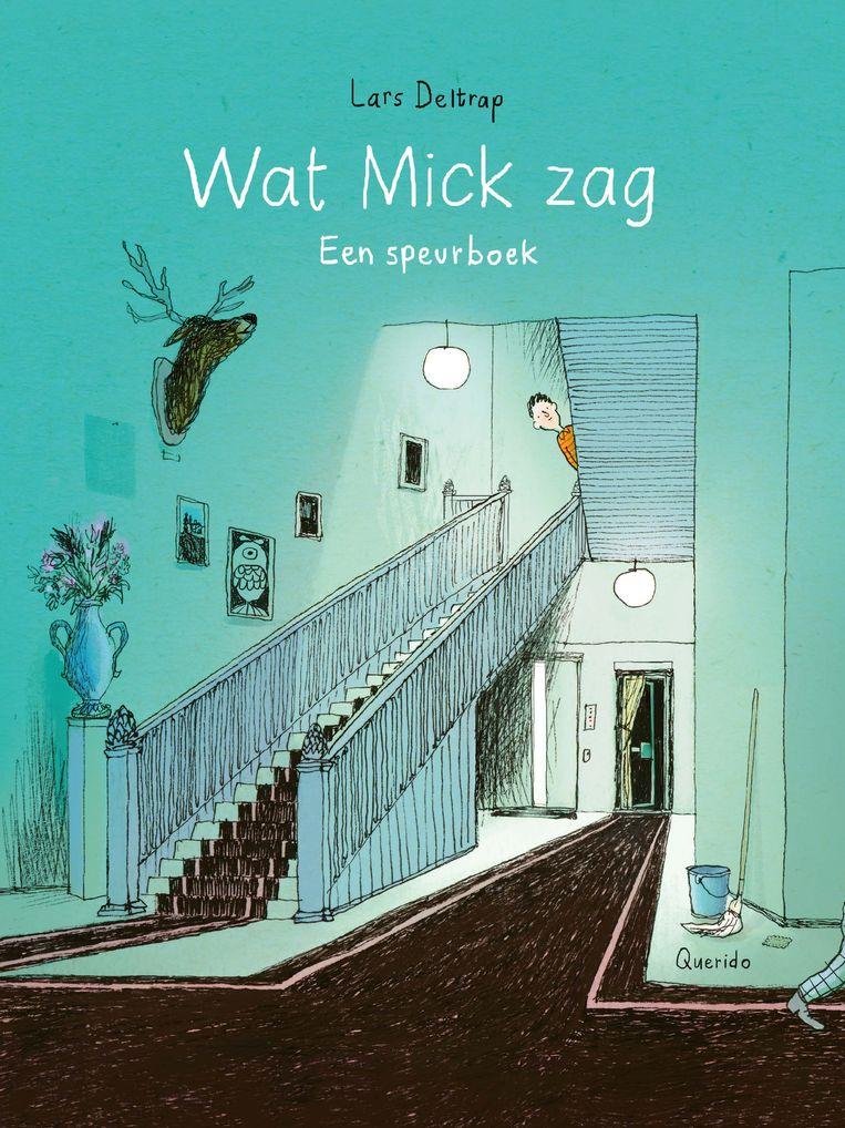 Lars Deltrap, 'Wat Mick Zag'. Beeld RV