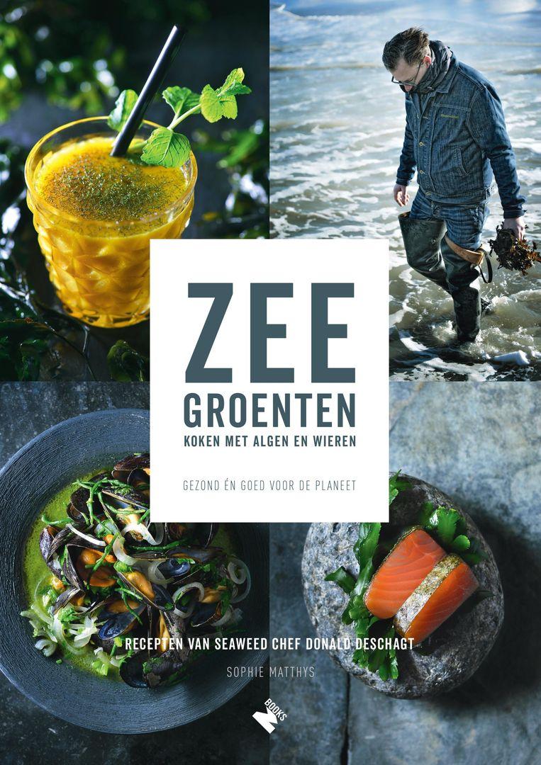 'Zeegroenten: koken met algen en wieren', van Donald Deschagt, M-books, 24,99 euro Beeld Roos Mestdagh