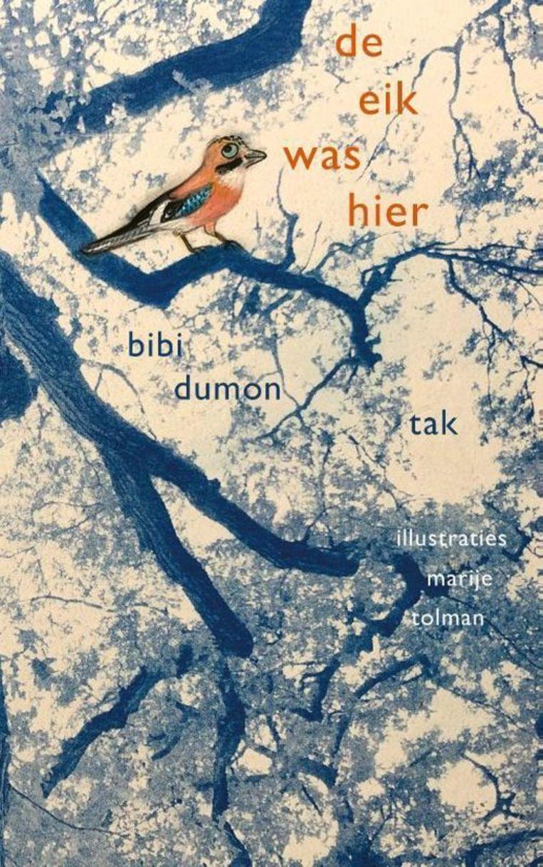 Bibi Dumon Tak, 'De eik was hier', Querido, 128 p., 9,99 euro. illustraties Marije Tolman.   Beeld RV